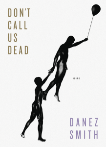 cover-of-Danez-Smiths-Dont-Call-Us-Dead-217x300